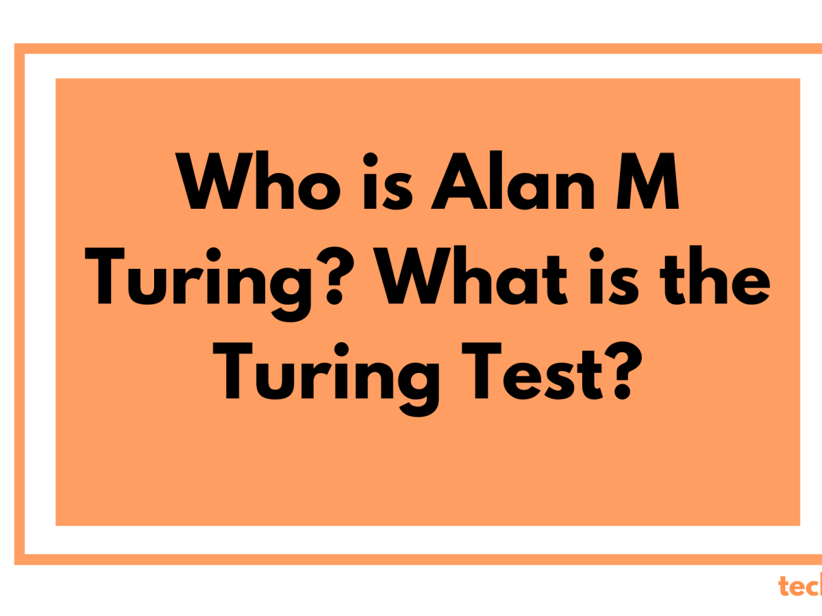 Who is Alan M Turing_ What is the Turing Test