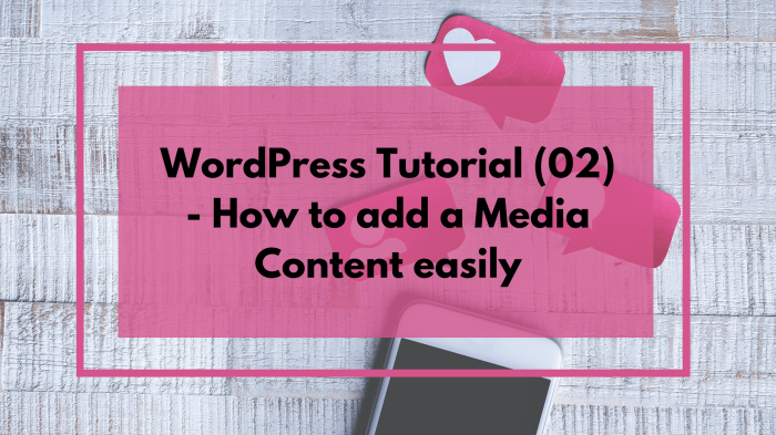 WordPress Tutorial (02) - How to add a Media Content easily